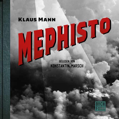 Hoerbuch Mephisto - Roman einer Karriere - Klaus Mann - Konstantin Marsch