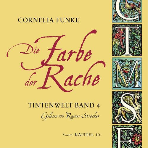 Hoerbuch Die Farbe der Rache, Kapitel 10 - Tintenwelt, Band 4 - Cornelia Funke - Rainer Strecker