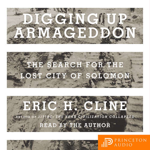Audiobook Digging Up Armageddon - The Search for the Lost City of Solomon - Eric H. Cline - Eric H. Cline