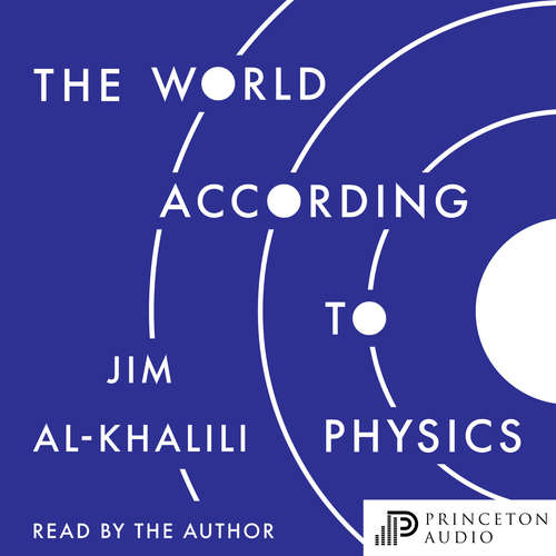 Audiobook The World According to Physics - Jim Al-Khalili - Jim Al-Khalili