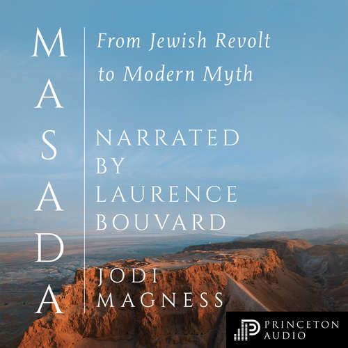 Audiobook Masada - From Jewish Revolt to Modern Myth - Jodi Magness - Laurence Bouvard