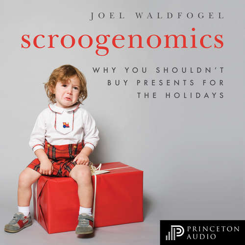 Audiobook Scroogenomics - Why You Shouldn't Buy Presents for the Holidays - Joel Waldfogel - Lloyd James