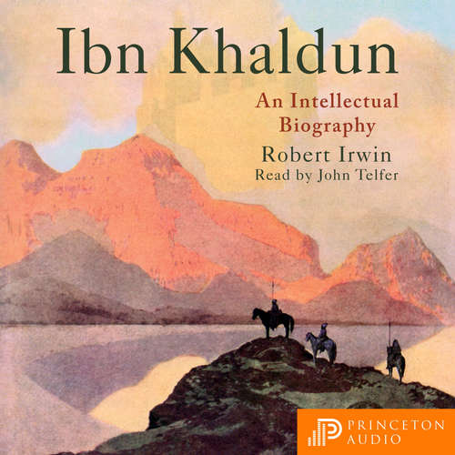 Audiobook Ibn Khaldun - An Intellectual Biography - Robert Irwin - John Telfer