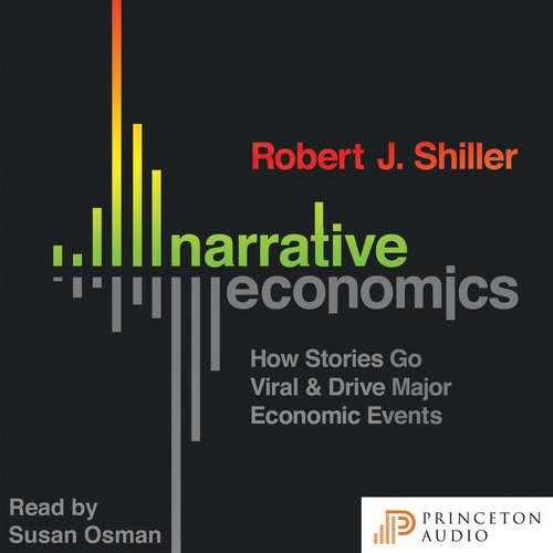 Audiobook Narrative Economics - How Stories Go Viral and Drive Major Economic Events - Robert J. Shiller - Susan Osman