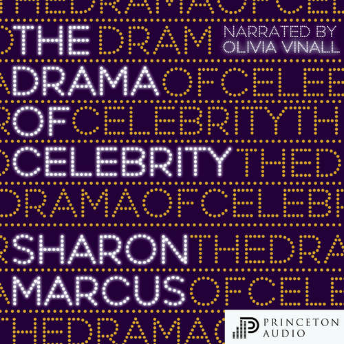 Audiobook The Drama of Celebrity - Sharon Marcus - Olivia Vinall