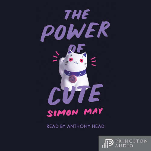 Audiobook The Power of Cute - Simon May - Anthony Head