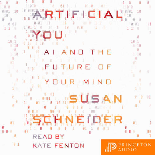 Audiobook Artificial You - AI and the Future of Your Mind - Susan Schneider - Kate Fenton