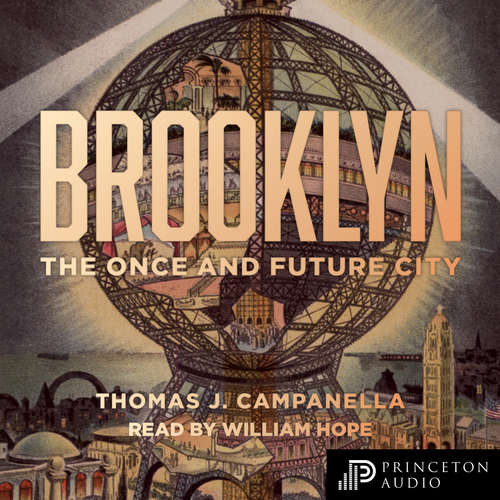 Audiobook Brooklyn - The Once and Future City - Thomas J. Campanella - William Hope