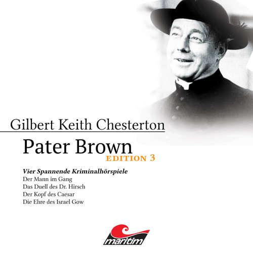 Hoerbuch Pater Brown, Edition 3: Vier Spannende Kriminalhörspiele - Gilbert Keith Chesterton - Volker Brandt
