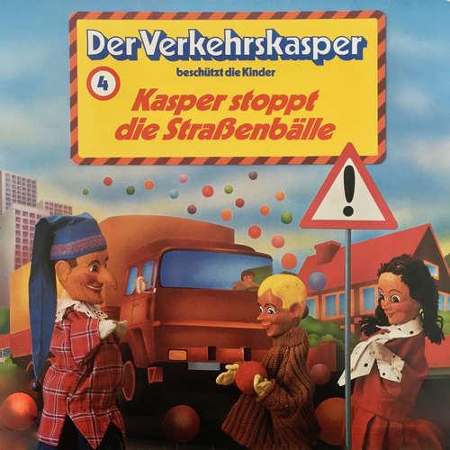 Hoerbuch Der Verkehrskasper, Folge 4: Kasper stoppt die Straßenbälle - Heinz Krause - Heinz Krause