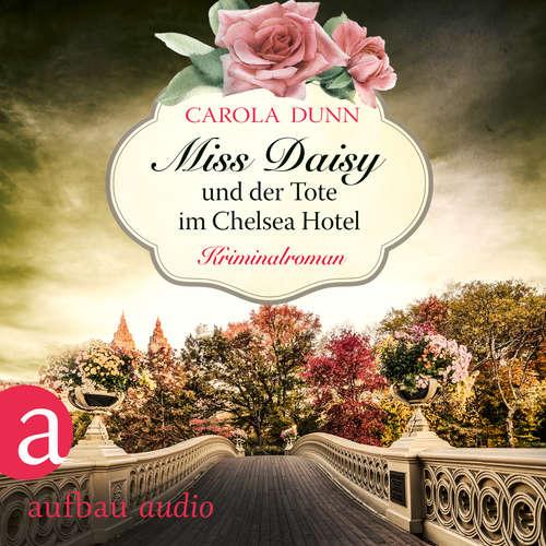 Hoerbuch Miss Daisy und der Tote im Chelsea Hotel - Miss Daisy ermittelt, Band 10 - Carola Dunn - Julia von Tettenborn