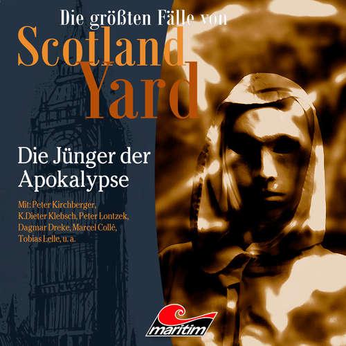 Hoerbuch Die größten Fälle von Scotland Yard, Folge 43: Die Jünger der Apokalypse - Markus Duschek - Peter Kirchberger