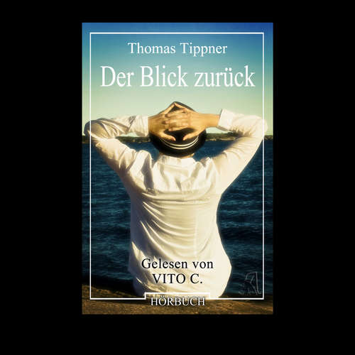 Hoerbuch Der Blick zurück - Thomas Tippner - Vito C.