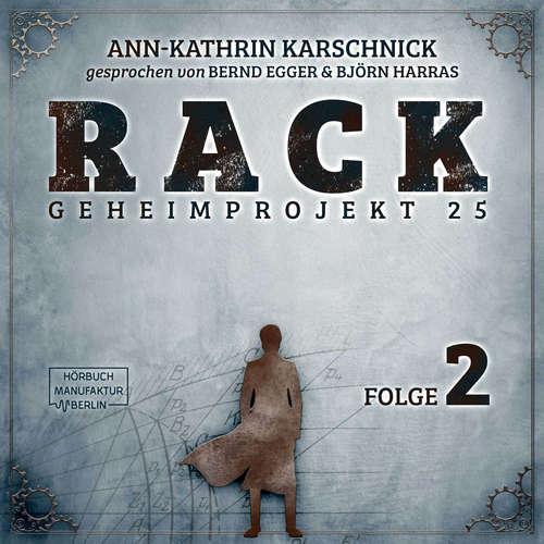 Hoerbuch Rack - Geheimprojekt 25, Folge 2 - Ann-Kathrin Karschnick - Bernd Egger
