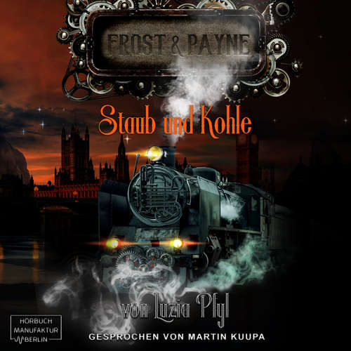 Hoerbuch Staub und Kohle - Frost & Payne, Band 4 - Luzia Pfyl - Martin B. Kuupa