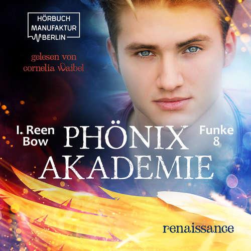 Hoerbuch Renaissance - Phönixakademie, Band 8 - I. Reen Bow - Cornelia Waibel