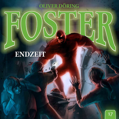 Hoerbuch Foster, Folge 17: ENDZEIT - Oliver Döring - Thomas Nero Wolff