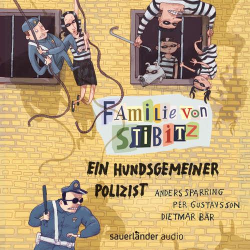 Hoerbuch Ein hundsgemeiner Polizist - Familie von Stibitz, Band 3 - Anders Sparring - Dietmar Bär