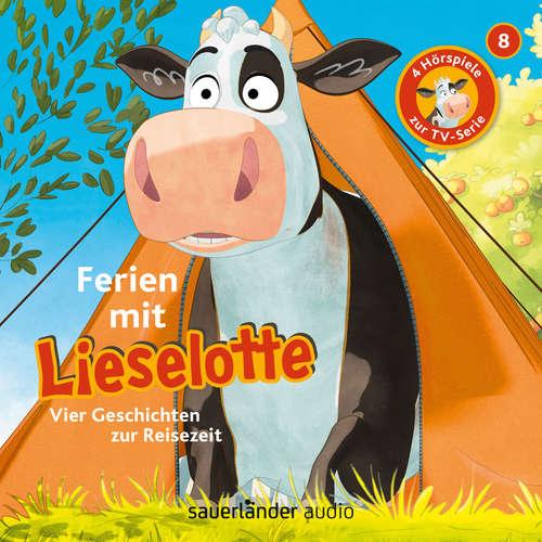 Hoerbuch Lieselotte Filmhörspiele, Folge 8: Ferien mit Lieselotte (Vier Hörspiele) - Alexander Steffensmeier - Uve Teschner