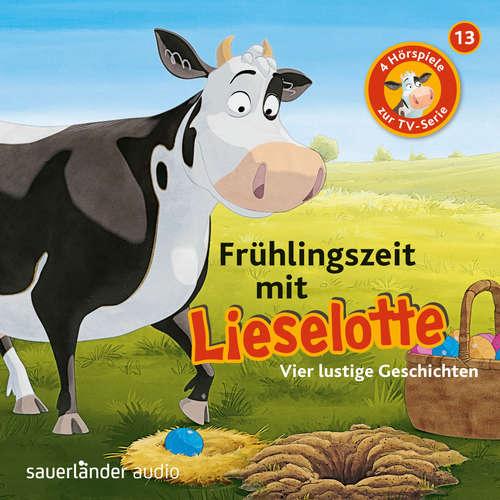 Hoerbuch Lieselotte Filmhörspiele, Folge 13: Frühlingszeit mit Lieselotte (Vier Hörspiele) - Alexander Steffensmeier - Uve Teschner