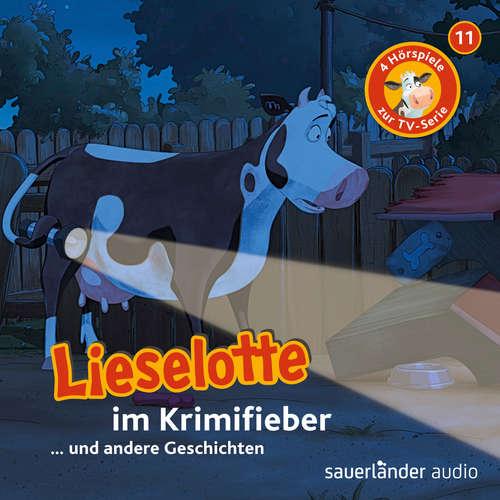 Hoerbuch Lieselotte Filmhörspiele, Folge 11: Lieselotte im Krimifieber (Vier Hörspiele) - Alexander Steffensmeier - Uve Teschner