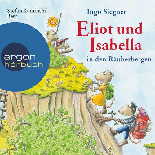 Hoerbuch Eliot und Isabella in den Räuberbergen - Ingo Siegner - Stefan Kaminski