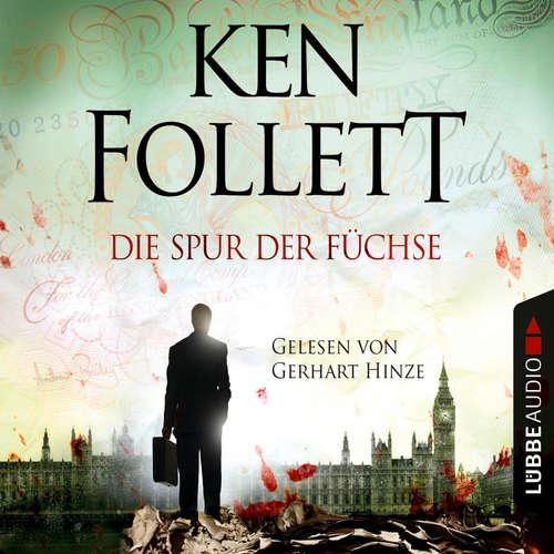 Hoerbuch Die Spur der Füchse - Ken Follett - Gerhart Hinze