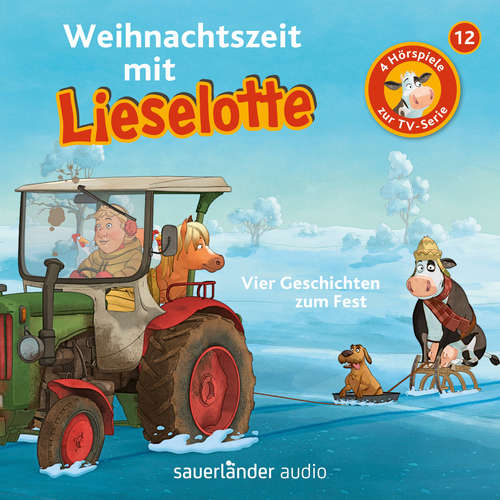 Hoerbuch Lieselotte Filmhörspiele, Folge 12: Weihnachtszeit mit Lieselotte (Vier Hörspiele) - Alexander Steffensmeier - Uve Teschner