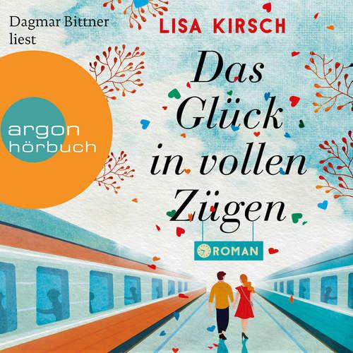 Hoerbuch Das Glück in vollen Zügen - Lisa Kirsch - Dagmar Bittner