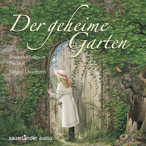 Hoerbuch Der geheime Garten - Frances Hodgson Burnett - Jürgen Thormann