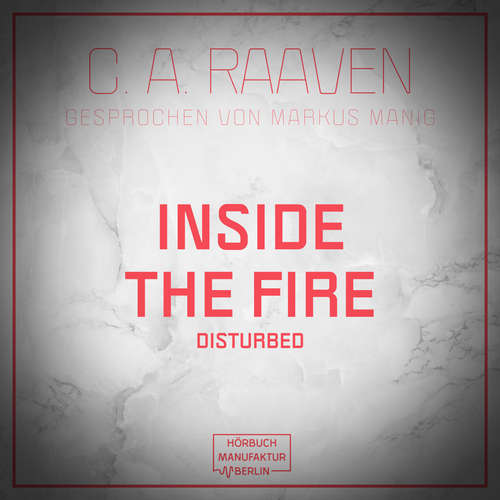 Audiobook Inside the fire - C. A. Raaven - Markus Manig