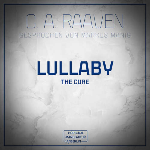 Audiobook Lullaby - C. A. Raaven - Markus Manig