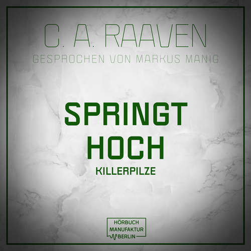 Hoerbuch Springt hoch - C. A. Raaven - Markus Manig