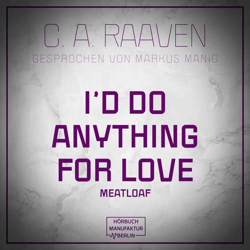 Audiobook I would do anything for love - C. A. Raaven - Markus Manig