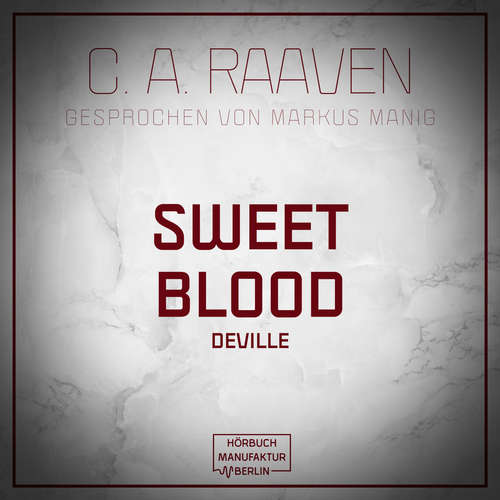 Audiobook Sweet Blood - C. A. Raaven - Markus Manig