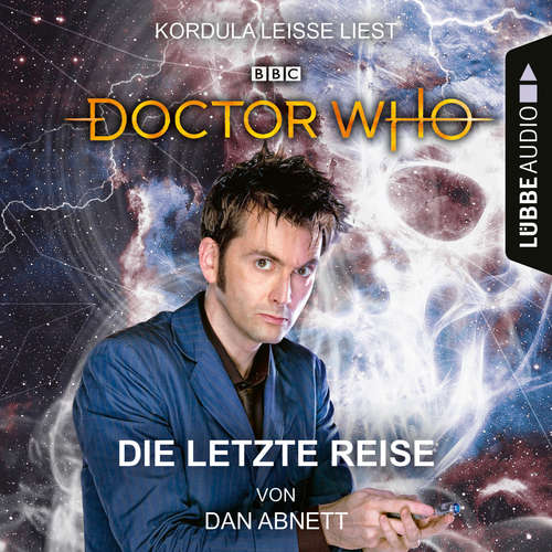 Hoerbuch Doctor Who - Die letzte Reise - Dan Abnett - Kordula Leisse