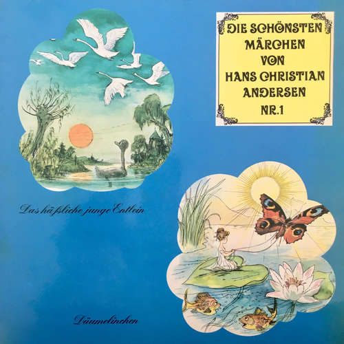 Hoerbuch Die schönsten Märchen von Hans Christian Andersen, Folge 1: Das häßliche junge Entlein / Däumelinchen - Hans Christian Andersen - Günter Schramm