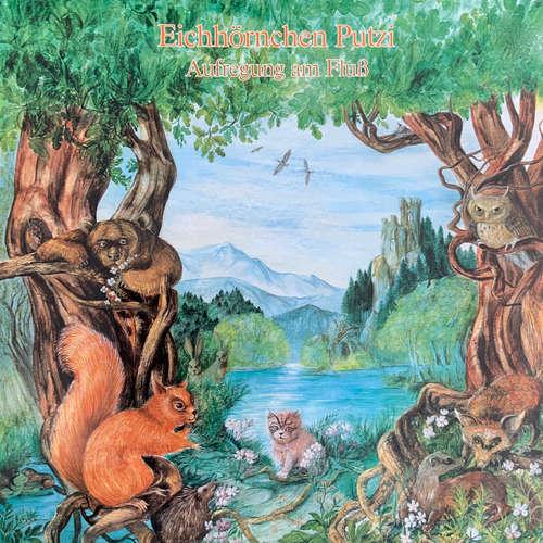 Hoerbuch Eichhörnchen Putzi, Aufregung am Fluß - Tekla von Kurmin - Joachim Rake