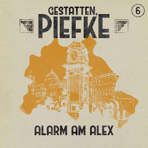 Hoerbuch Gestatten, Piefke, Folge 6: Alarm am Alex - Markus Topf - Till Hagen