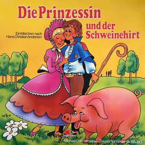 Hoerbuch Hans Christian Andersen, Die Prinzessin und der Schweinehirt - Hans Christian Andersen - Michael Orth