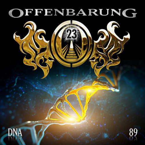 Hoerbuch Offenbarung 23, Folge 89: DNA - Catherine Fibonacci - Jaron Löwenberg