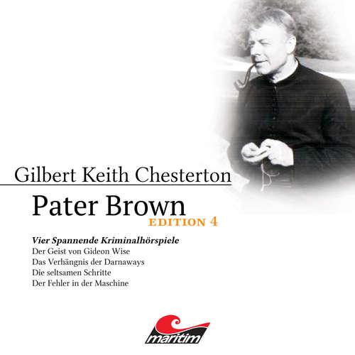 Hoerbuch Pater Brown, Edition 4: Vier Spannende Kriminalhörspiele - Gilbert Keith Chesterton - Volker Brandt