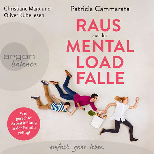 Hoerbuch Raus aus der Mental Load-Falle - Wie gerechte Arbeitsteilung in der Familie gelingt - Patricia Cammarata - Christiane Marx