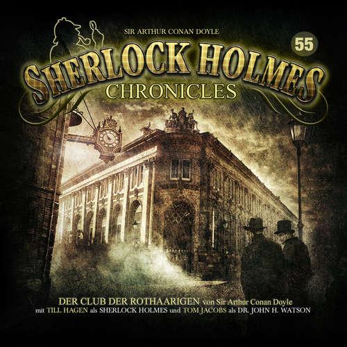 Hoerbuch Sherlock Holmes Chronicles, Folge 55: Der Club der Rothaarigen - Sir Arthur Conan Doyle - Tom Jacobs