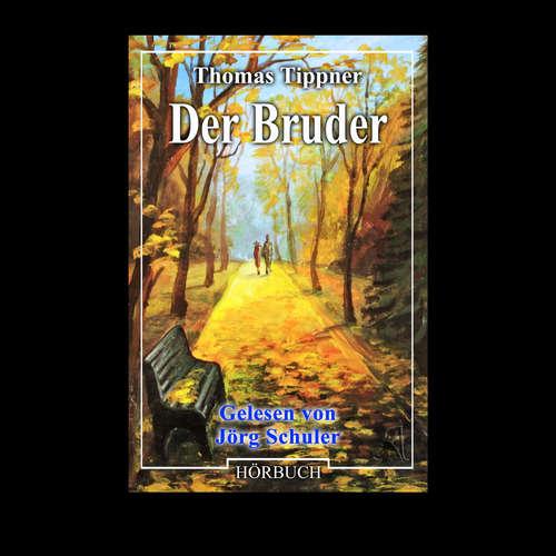Hoerbuch Der Bruder - Thomas Tippner - Jörg Schuler