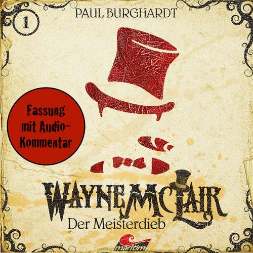 Hoerbuch Wayne McLair, Fassung mit Audio-Kommentar, Folge 1: Der Meisterdieb - Paul Burghardt - Felix Würgler