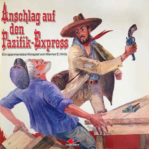 Hoerbuch Werner E. Hintz, Anschlag auf den Pazifik-Express - Werner E. Hintz - Hanns Bernhardt