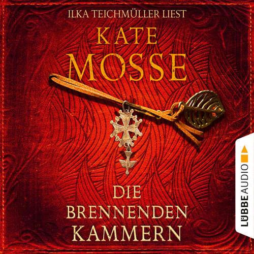 Hoerbuch Die brennenden Kammern - Kate Mosse - Ilka Teichmüller