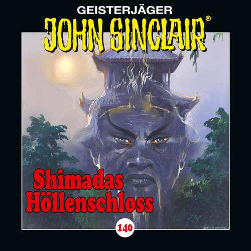 Hoerbuch John Sinclair, Folge 140: Shimadas Höllenschloss - Teil 1 von 2 - Jason Dark - Dietmar Wunder
