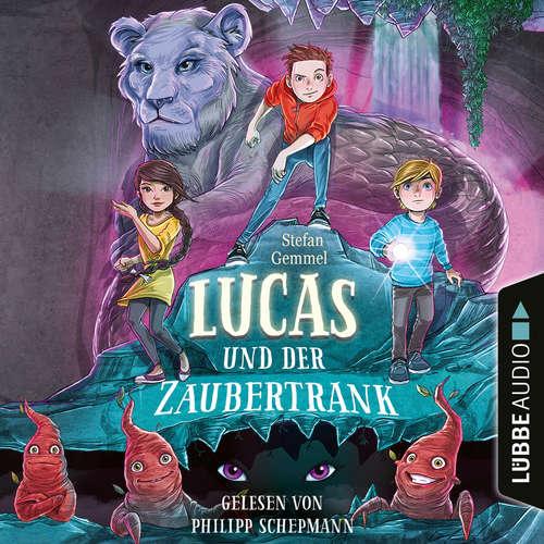Hoerbuch Lucas und der Zaubertrank - Stefan Gemmel - Philipp Schepmann